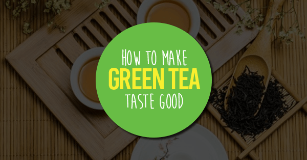 how to make green tea taste good